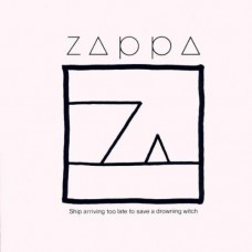 ZAPPA FRANK - SHIP ARRIVING TOO LATE
