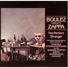 ZAPPA FRANK - PERFECTSTRANGER-BOULEZCONDUCTSZAPPA