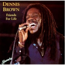 BROWN DENNIS - FRIENDS FOR LIFE