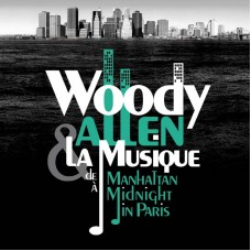 ALLEN WOODY + LA MUSIQUE - DE MANHATTAN A MIDNIGHT IN PARIS