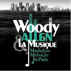 ALLEN WOODY + LA MUSIQUE - DEMANHATTANAMIDNIGHTINPARIS