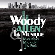 ALLEN WOODY + LA MUSIQUE - DE MANHATTAN A MIDNIGHT IN PARIS