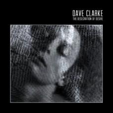 CLARKE DAVE - DESECRATIONOFDESIRE