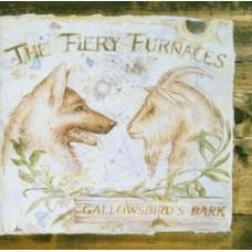 FIERY FURNACES - GALLOWSBIRD'SBARK