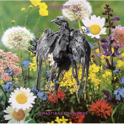 CURRENT 93 - SWASTIKAS FOR NODDY/CROOKED CROSSES FOR THE NODDING GOD