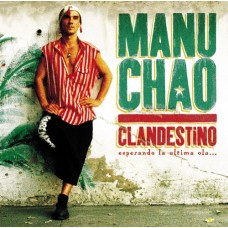 MANU CHAO - CLANDESTINO+CD