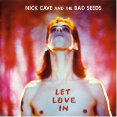 CAVE NICK - LET LOVE IN