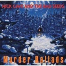 CAVE NICK - MURDERBALLADS