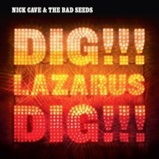 CAVE NICK - DIG, LAZARUS, DIG