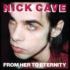 CAVE NICK - FROM HER TO ETERNITY