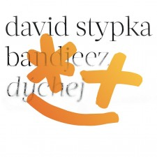 STYPKA DAVID - DÝCHEJ