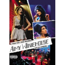 WINEHOUSE AMY - I TOLD YOU I WAS TROUBLE/LIVE IN LONDON