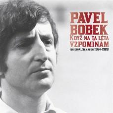 BOBEK PAVEL - KDYŽ NA TA LÉTA VZPOMÍNÁM/SEMAFOR 64-89