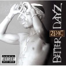 2 PAC - BETTERDAYZ