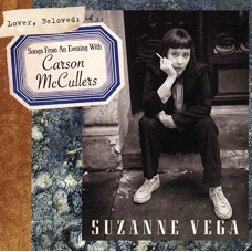 VEGA SUZANNE - LOVER,BELOWED:SONGSFROMANEVENINGCARSONMCCULLERS