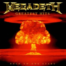 MEGADETH - BACK TO THE START_GREATEST HITS