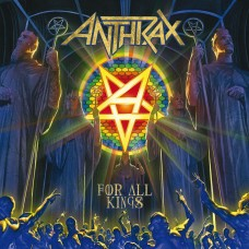 ANTHRAX - FOR ALL KINGS LTD.