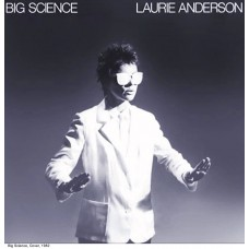 ANDERSON, LAURIE - BIG SCIENCE