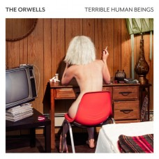 ORWELLS - TERRIBLE HUMAN BEINGS