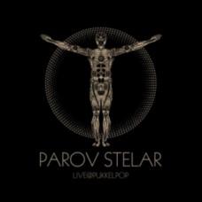 PAROV STELAR - LIVEATPUKKELPOPCD+DVD