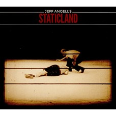 JEFF ANGELL'S STATICLAND - JEFF ANGELL'S STATICLAND
