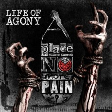LIFE OF AGONY - PLACE WHERE THERE´S NO MORE PAIN