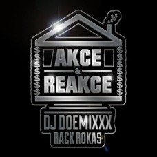 DJ DOEMIXXX & RACK ROKAS - AKCE&REAKCE
