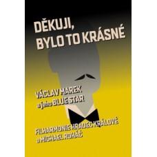 MAREK VÁCLAV/BLUE STAR - DĚKUJI,BYLOTOKRÁSNÉ