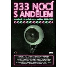 333 NOCI S ANDELEM-TO NEJ Z LET 1999-2005