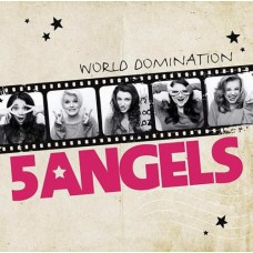 5ANGELS - WORLD DOMINATION