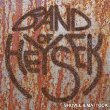 BAND OF HEYSEK - SHOVEL AND MATTOCK