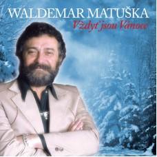 MATUŠKA WALDEMAR - VŽDYŤJSOUVÁNOCE