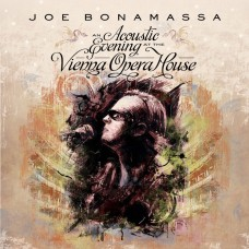 BONAMASSA JOE - AN ACOUSTIC EVENING AT THE VIENNA OPERA HOUSE