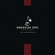 AMERICAN EPIC - O.S.T./180G