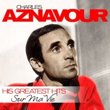AZNAVOUR CHARLES - SURMAVIE/GREATESTHITS