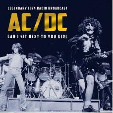 AC/DC - CAN I SIT NEXT YOUR GIRL/LEGENDARY 74 RADIO BROADCAST