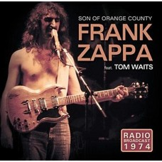ZAPPA FRANK & TOM WAITS - SON OF ORANGE COUNTY